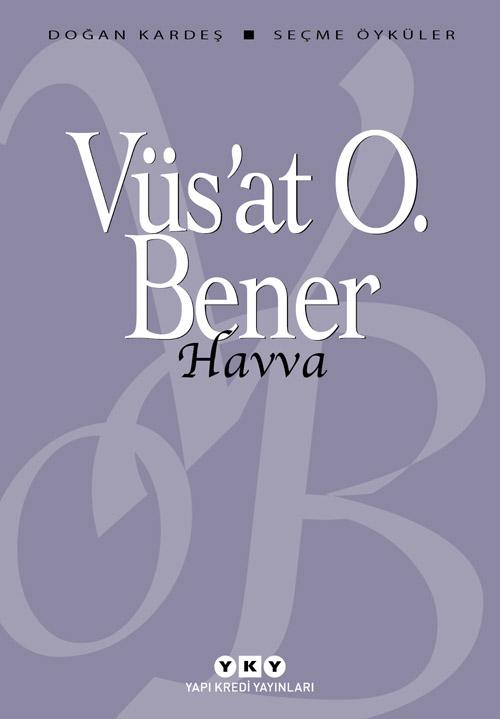 Havva, Vüs'at O. Bener, Yapı Kredi Yayınları