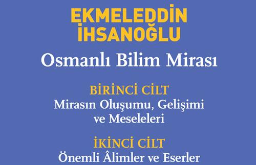 """Ekmeleddin İhsanoğlu'ndan """"Osmanlı Bilim Mirası"""""""