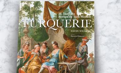 Ekim Ayı Kitabı: Turquerie - 18. Yüzyılda Avrupa'da Türk Modası