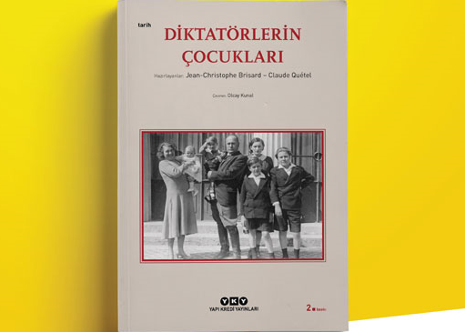 """""""Diktatörlerin Çocukları"""" iktidar uğruna yoldan çıkan tarihsel figürlerden bir seçki sunuyor."""