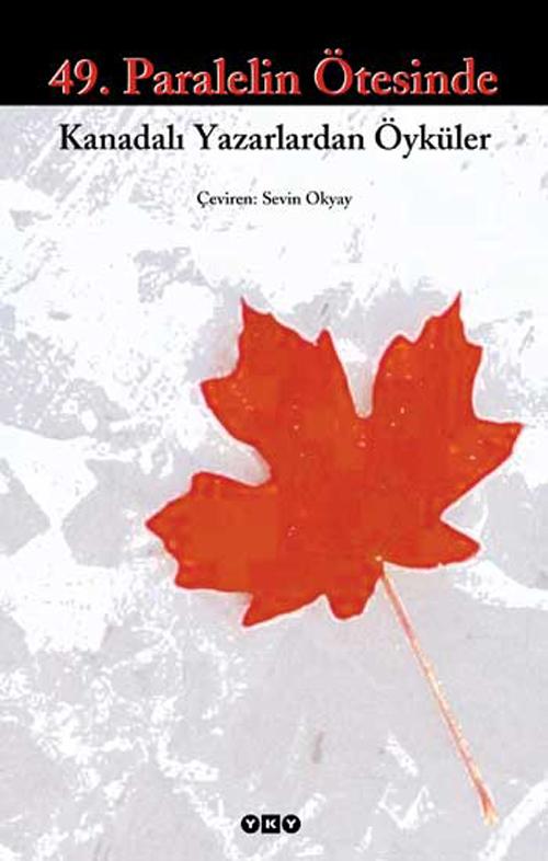 49. Paralelin Ötesinde - Kanadalı Yazarlardan Öyküler