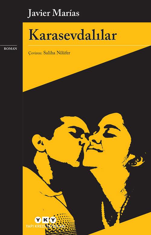 Karasevdalılar, Javier Marias, Çeviri: Saliha Nilüfer, Yapı Kredi Yayınları