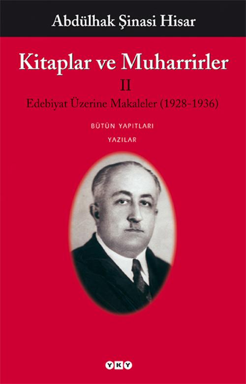Kitaplar ve Muharrirler II - Edebiyat Üzerine Makaleler (1928-1936)