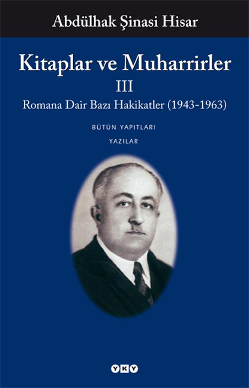 Kitaplar ve Muharrirler III - Romana Dair Bazı Hakikatler (1943-1963)