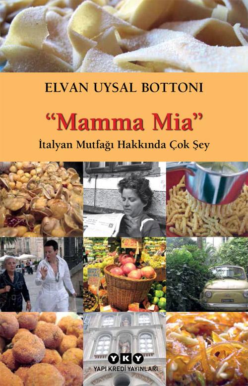 Mamma Mia - İtalyan Mutfağı Hakkında Çok Şey