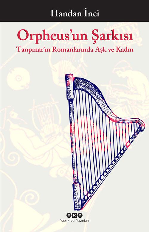 Orpheus'un Şarkısı, Handan İnci, Yapı Kredi Yayınları