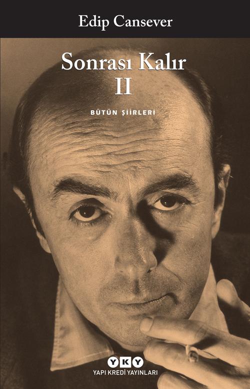 Sonrası Kalır II- Bütün Şiirleri, Edip Cansever, Yapı Kredi Yayınları