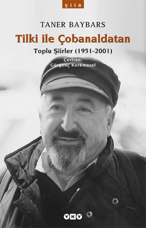 Tilki ile Çobanaldatan - Toplu Şiirler (1951-2001)