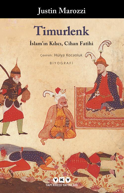 Timurlenk - İslam'ın Kılıcı, Cihan Fatihi