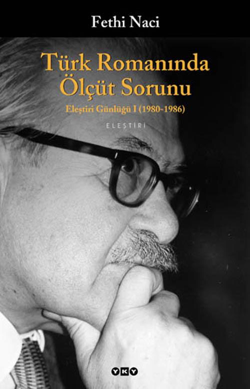 Türk Romanında Ölçüt Sorunu / Eleştiri Günlüğü I (1980-1986)