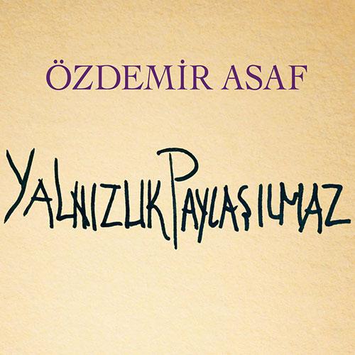Özdemir Asaf - Yalnızlık Paylaşılmaz
