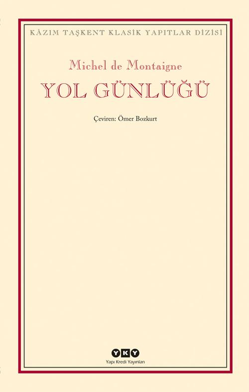 Yol Günlüğü, Michel de Montaigne, Çeviri: Ömer Bozkurt, Yapı Kredi Yayınları