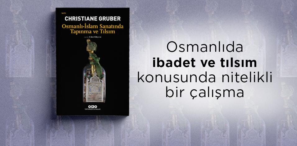 Osmanlı-İslam Sanatında Tapınma ve Tılsım
