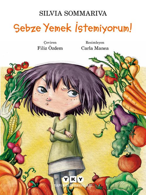 Sebze Yemek Istemiyorum Silvia Sommariva Filiz Ozdem Yapi