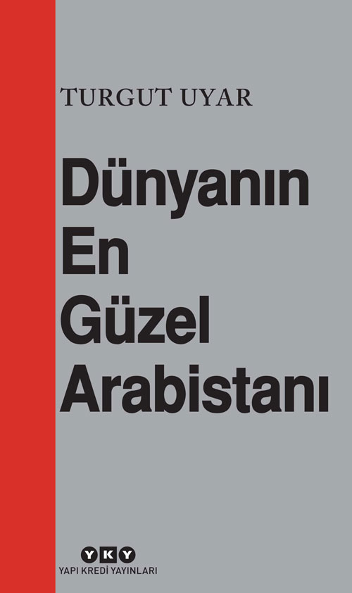 Dunyanin En Guzel Arabistani Turgut Uyar Yapi Kredi Yayinlari