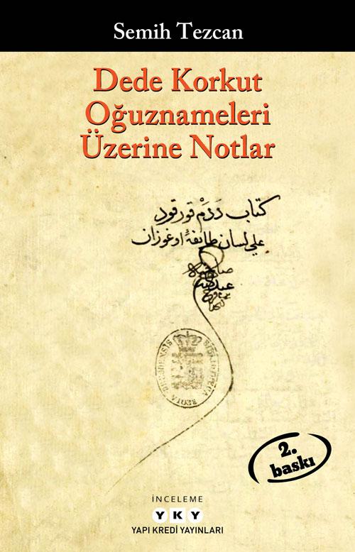 Dede Korkut Oguznameleri Uzerine Notlar Prof Dr Semih Tezcan