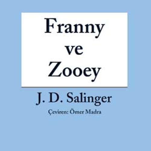 J.D. Salinger - Franny ve Zooey