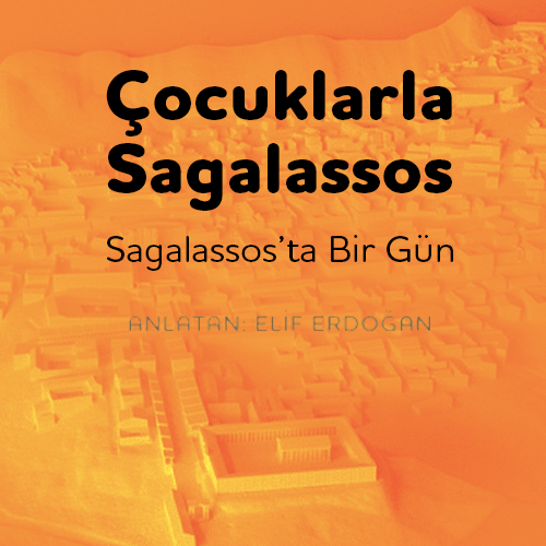 "Çocuklarla Sagalassos - ""Sagalassos'ta bir gün"""