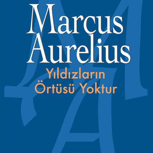 Marcus Aurelius -Yıldızların Örtüsü Yoktur