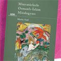 Mayıs Ayı Kitabı: Minyatürlerle Osmanlı-İslâm Mitologyası
