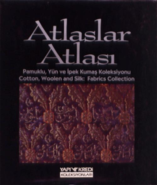 Atlaslar Atlası - Pamuklu, Yün ve İpek Kumaş Koleksiyonu