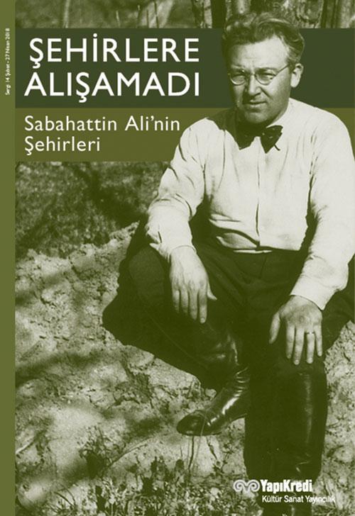 Şehirlere Alışamadı - Sabahattin Ali'nin Şehirleri