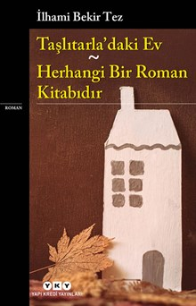 Taşlıtarla'daki Ev - Herhangi Bir Roman Kitabıdır