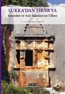 Lukka'dan Likya'ya - Sarpedon ve Aziz Nikolaos'un Ülkesi (Küçük Boy)