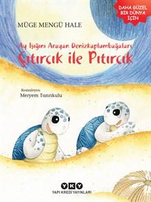 Ay Işığını Arayan Denizkaplumbağaları - Çıtırcık ile Pıtırcık