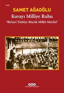 Kuvayı Milliye Ruhu - Birinci Türkiye Büyük Millet Meclisi