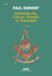 Osmanlıcılık, Ulusçu Akımlar ve Masonluk