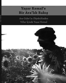 Yaşar Kemal'e Bir Ara'lık Bakış - Ara Güler'in Objektifinden Yıllar İçinde Yaşar Kemal