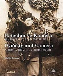 Hanedan ve Kamera - Osmanlı Sarayından Portreler