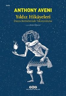 Yıldız Hikâyeleri - Dünya Kültürlerinde Takımyıldızlar