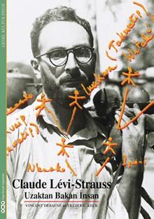 Claude Lévi -  Strauss / Uzaktan Bakan İnsan