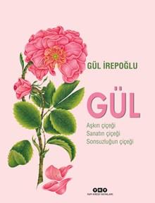 Gül - Aşkın Çiçeği, Sanatın Çiçeği, Sonsuzluğun Çiçeği