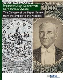 İmparatorluktan Cumhuriyete Kâğıt Paranın Öyküsü
