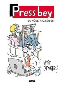 Press Bey - Şu Köşe, Yaz Köşesi