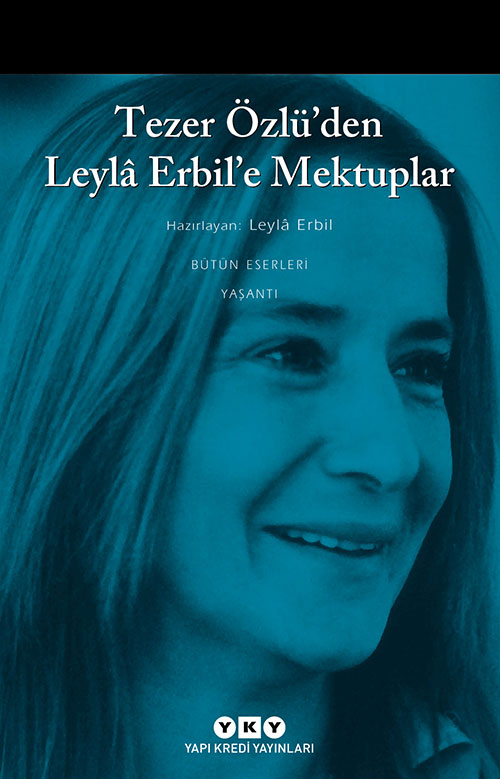Tezer Özlü'den Leylâ Erbil'e Mektuplar