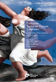 Türkiye'de Toplumsal Cinsiyet Çalışmaları - Eşitsizlikler Mücadeleler Kazanımlar