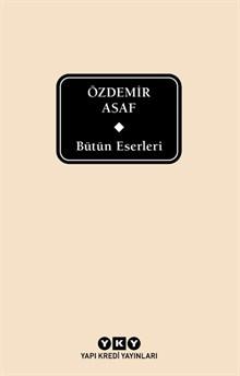 Bütün Eserleri - Özdemir Asaf