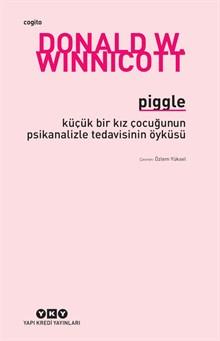 Piggle - Küçük Bir Kız Çocuğunun Psikanalizle Tedavisinin Öyküsü