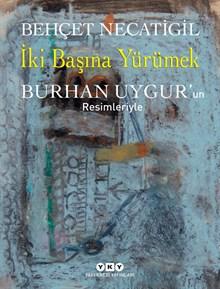 İki Başına Yürümek - Burhan Uygur'un Resimleriyle (Numaralı özel baskı)