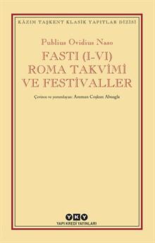 Fasti (I-VI) Roma Takvimi ve Festivaller