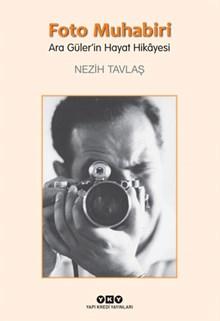Foto Muhabiri - Ara Güler'in Hayat Hikâyesi (Büyük Boy)