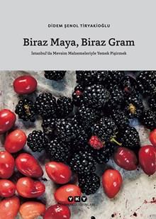 Biraz Maya Biraz Gram - İstanbul'da Mevsim Malzemeleriyle Yemek Pişirmek