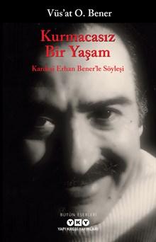 Kurmacasız Bir Yaşam - Kardeşi Erhan Bener'le Söyleşi