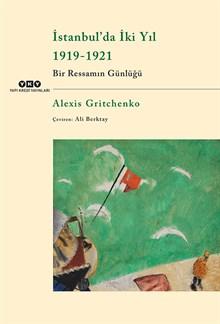 İstanbul'da İki Yıl 1919-1921 / Bir Ressamın Günlüğü