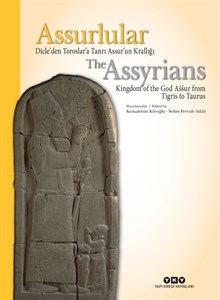 Assurlular Dicle'den Toroslar'a Tanrı Assur'un Krallığı / The Assyrians Kingdom of the God Aššur from Tigris to Taurus (sert kapak)