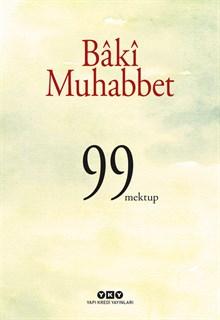 Bâkî Muhabbet - 99 Mektup